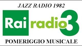 jazz radio 1982 - pomeriggio musicale RAI TRE