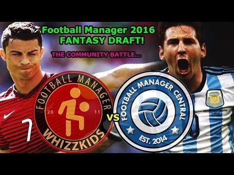 Football Manager 2016: FANTASY DRAFT - The FM Whizzkids VS FM Central (Part 4).