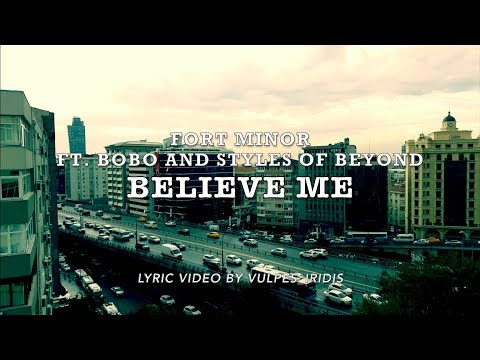 Fort Minor - Believe Me (ft. Bobo and Styles of Beyond) [LYRICS]