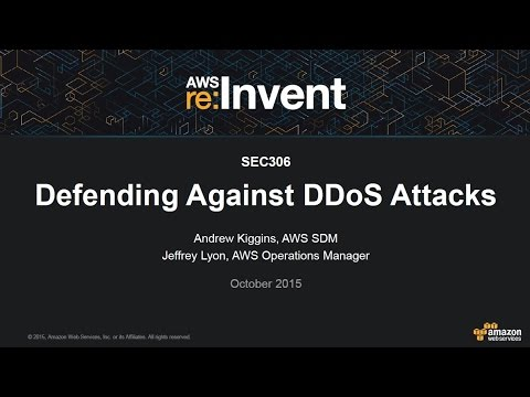 AWS re:Invent 2015 | (SEC306) Defending Against DDoS Attacks