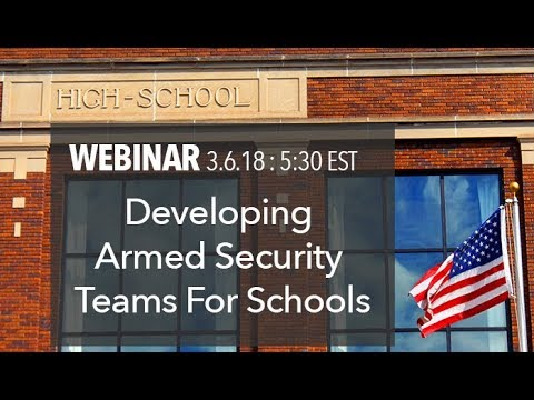 How To Develop A Safe And Effective Armed Security Team For Your School