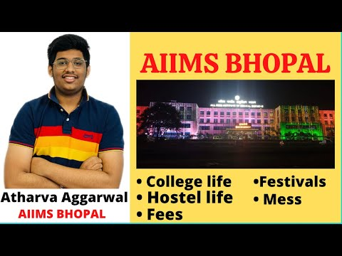 AIIMS BHOPAL - Complete details 🔥 || Hostel life , college life , Fees, Festivals 🔥