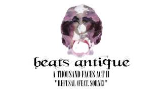 Beats Antique - Refusal feat. SORNE
