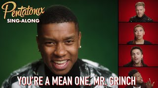 [SING-ALONG VIDEO] Youre A Mean One, Mr. Grinch  Pentatonix