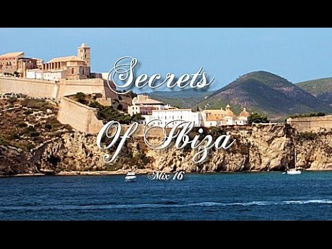 Secrets Of Ibiza - Mix 16 / Beautiful Chill Cafe Sounds 2015 / 2 Hours Musica Del Mar