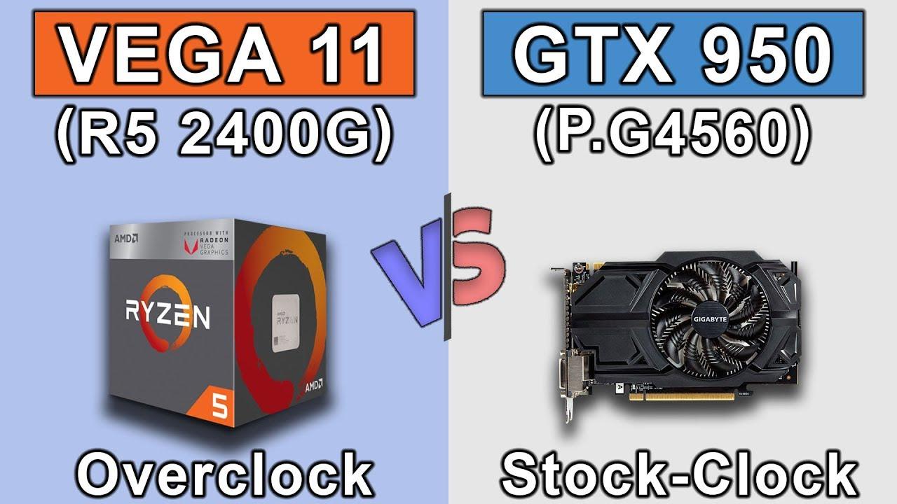 Vega 11 (Ryzen 5 2400G) Overclock vs GTX 950 (Pentium G4560) Stock | New  Games Benchmarks