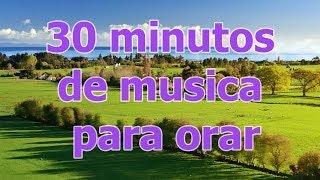 30 minutos de Musica para orar, musica instrumental para orar