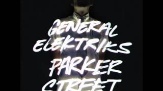 """General Elektriks - 1. """"The Spark"""" [Parker Street]"""