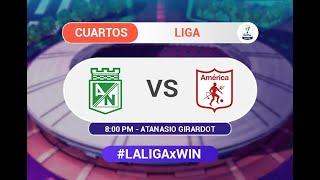 Nacional vs. América (Previa) Liga BetPlay Dimayor - Cuartos de Final Vuelta