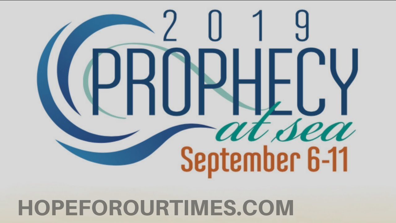 2019 Prophecy at Sea Cruise - Hope For Our Times