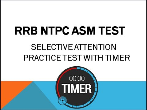RRB NTPC ASM SELECTIVE ATTENTION PRACTICE TEST 2 ( WITH TIMER)