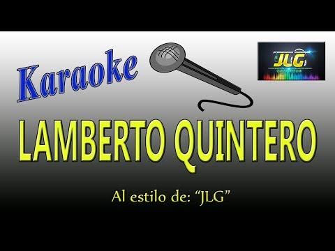 LAMBERTO QUINTERO -Karaoke-  Versión Tierra Caliente- ARREGLO por JLG