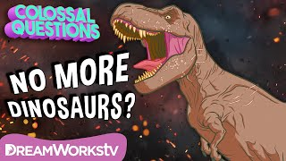 Why Are There No More Dinosaurs? (HINT: There Are!) | Jurassic World presents COLOSSAL QUESTIONS