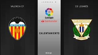 Calentamiento Valencia CF vs CD Leganés