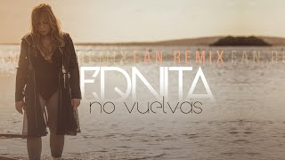 Ednita Nazario - No Vuelvas FAN REMIX