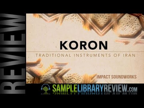 Review: Koron - Traditional Instruments Of Iran By Impact Soundworks
