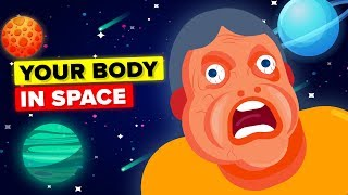 What Would Happen To Your Body In Space?