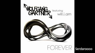 Wolfgang Gartner feat  Will I Am   Forever Radio Edit