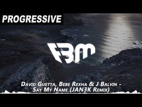 David Guetta Bebe Rexha & J Balvin - Say My Name JAN3K Remix