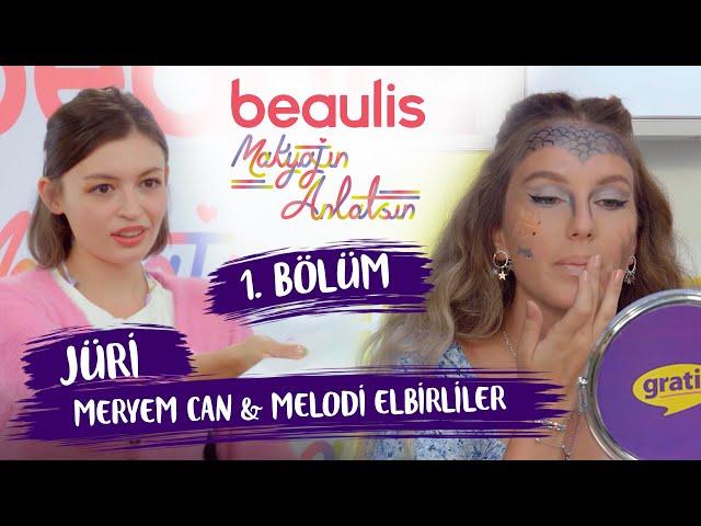JÜRİLER BİLE ŞOK!  Beaulis Makyajın Anlatsın 1. Bölüm! W Meryem Can & Melodi Elbirliler