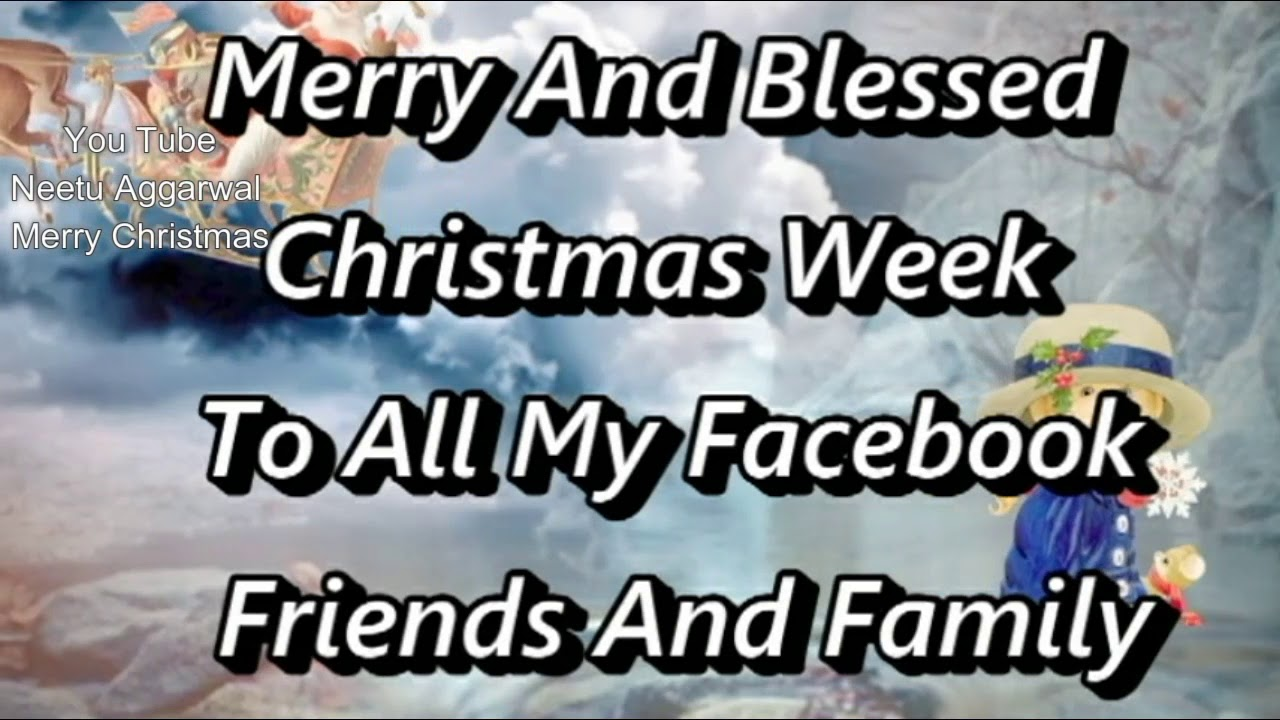 Merry Christmas,Merry And Blessed Christmas Week To All My Facebook ...