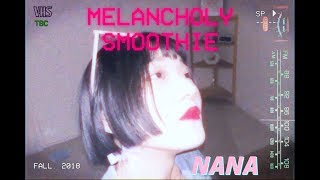 NANA -  melancholy smoothie [k-pop NEW SONG MV] _ eng lyrics