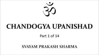 CHANDOGYA UPANISHAD IN SIMPLE ENGLISH PRESENTED BY SVAYAM PRAKASH SHARMA PART ONE OF FOURTEEN INTROD
