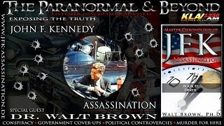 THE BIGGEST SECRET BEHIND THE JFK ASSASSINATION ~ Guest Dr. Walt Brown  The Paranormal & Beyond™
