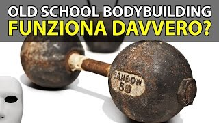 old school bodybuilding funziona davvero?