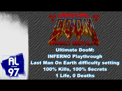Ultimate Doom: Inferno (Project Brutality, Last Man On Earth difficulty, 100% Kills, 0 deaths)