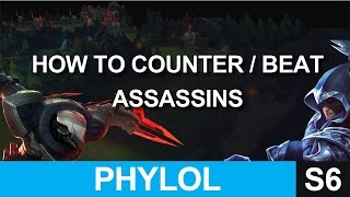 How to counter ASSASSINS - How to beat and deal with them