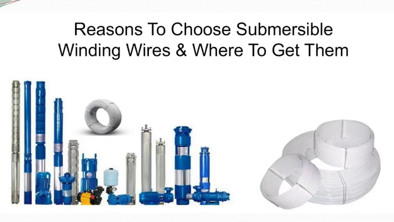 Reasons To Choose Submersible Winding Wires - YouTube