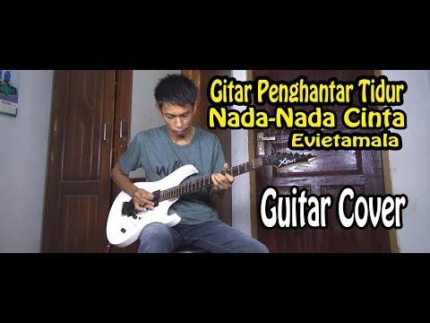 Nada Nada Cinta Evietamala Guitar Penghantar Tidur. Cover By:Hendar