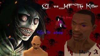 gta san andreas l cj vs jeff the killer l parte 2
