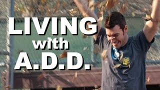 Living with A.D.D.