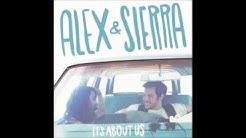 Alex & Sierra - Little do you know → 1 hour