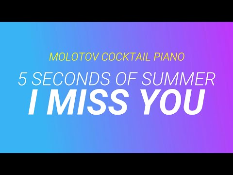 I Miss You - 5 Seconds of Summer (originally by Blink-182) cover by Molotov Cocktail Piano