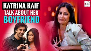 Katrina Kaif TALKS about her BOYFRIEND Ranbir Kapoor