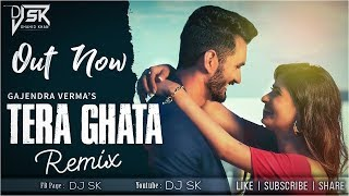 Tera Ghata - (Remix) | DJ SK | Gajendra Verma Latest Song | 2018 Viral Song