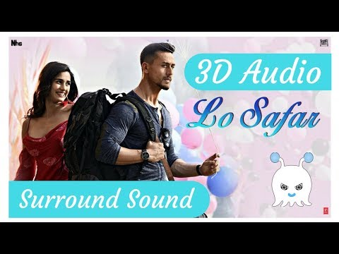 Baaghi 2 | Lo Safar | 3D Audio | Surround Sound | Bass Boosted | Use Headphones 👾