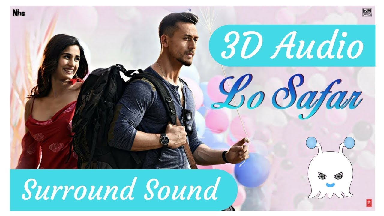 Baaghi 2 | Lo Safar | 3D Audio | Surround Sound | Bass Boosted | Use Headphones