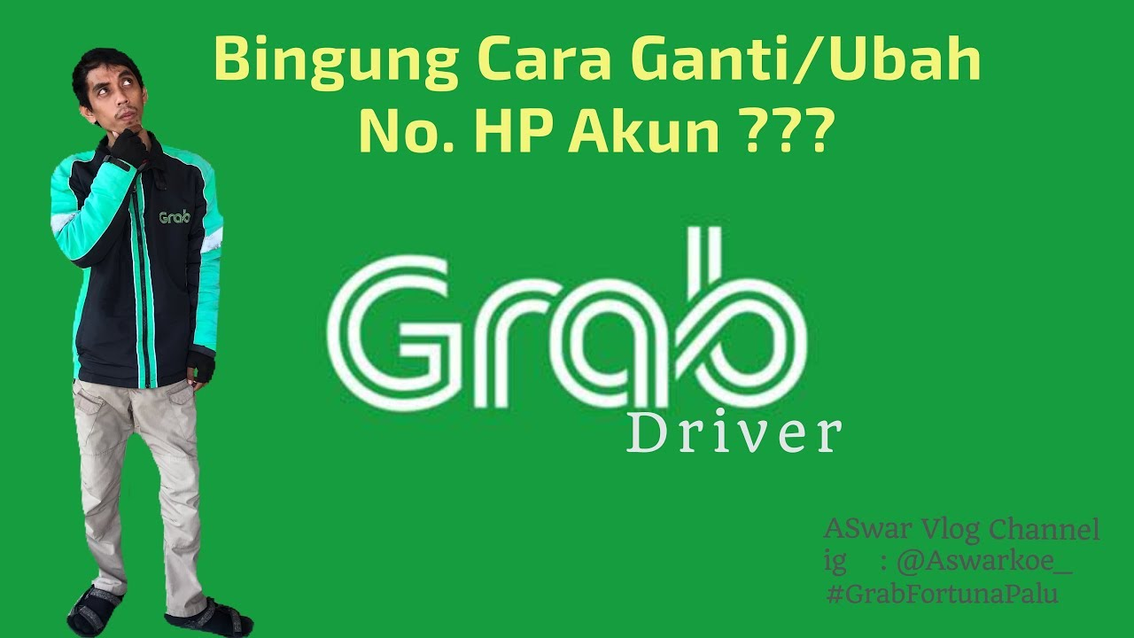 cara mengganti nomor hp akun pengemudi melalui aplikasi grab driver