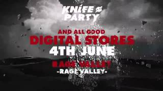 Repeat youtube video Knife Party - 'Rage Valley'