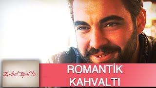 Zuhal Topal'la 78. Bölüm (HD) | Serkan ve Güler'den Romantik Kahvaltı