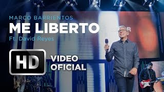 Me Liberto - Marco Barrientos (Ft. David Reyes) - El Encuen...