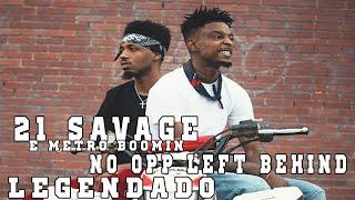 21 Savage x Metro Boomin - No Opp Left Behind (Legendado/Tradução)
