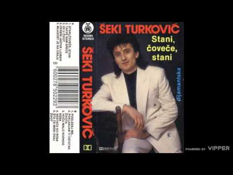 Seki Turkovic - Stani covece, stani - (Audio 1990)
