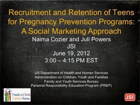 Recruitment & Retention of Teens for Pregnancy Prevention Programs: A Social Marketing Approach