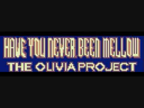 Have You Never Been Mellow - The Olivia Project