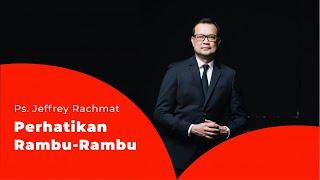 Ps. Jeffrey Rachmat - Perhatikan Rambu-Rambu